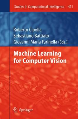 Machine Learning for Computer Vision - Studies in Computational Intelligence 411 (Paperback)