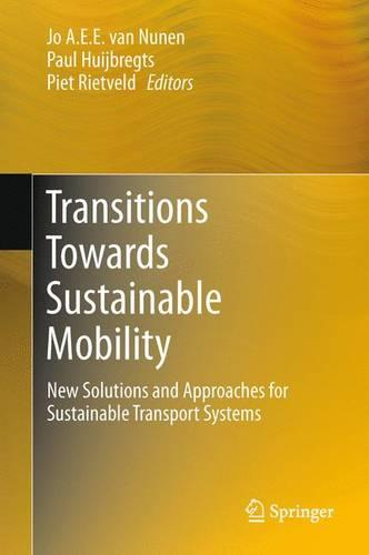 Transitions Towards Sustainable Mobility: New Solutions and Approaches for Sustainable Transport Systems (Paperback)