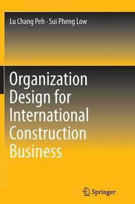 Organization Design for International Construction Business (Paperback)
