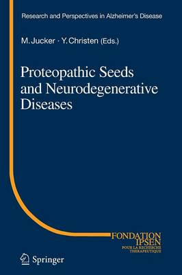 Proteopathic Seeds and Neurodegenerative Diseases - Research and Perspectives in Alzheimer's Disease (Paperback)
