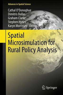 Spatial Microsimulation for Rural Policy Analysis - Advances in Spatial Science (Paperback)