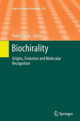 Biochirality: Origins, Evolution and Molecular Recognition - Topics in Current Chemistry 333 (Paperback)