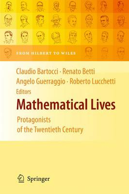 Mathematical Lives: Protagonists of the Twentieth Century from Hilbert to Wiles (Paperback)