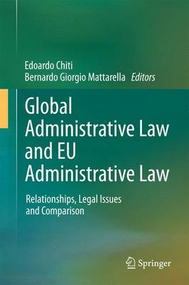 Global Administrative Law and EU Administrative Law: Relationships, Legal Issues and Comparison (Paperback)