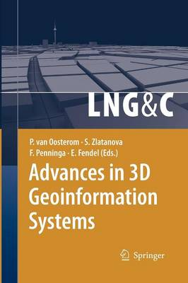 Advances in 3D Geoinformation Systems - Lecture Notes in Geoinformation and Cartography (Paperback)