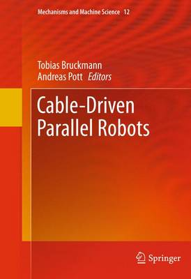 Cable-Driven Parallel Robots - Mechanisms and Machine Science 12 (Paperback)