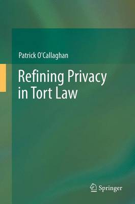 Refining Privacy in Tort Law (Paperback)