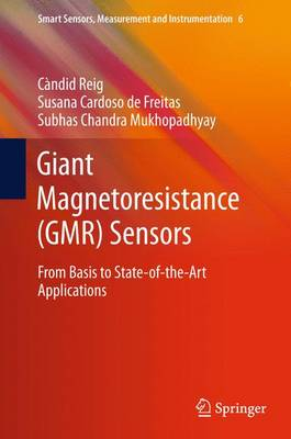 Giant Magnetoresistance (GMR) Sensors: From Basis to State-of-the-Art Applications - Smart Sensors, Measurement and Instrumentation 6 (Paperback)