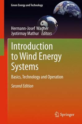 Introduction to Wind Energy Systems: Basics, Technology and Operation - Green Energy and Technology (Paperback)