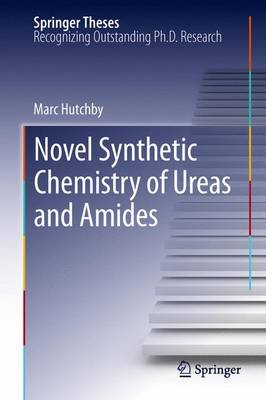 Novel Synthetic Chemistry of Ureas and Amides - Springer Theses (Paperback)