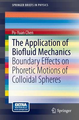 The Application of Biofluid Mechanics: Boundary Effects on Phoretic Motions of Colloidal Spheres - SpringerBriefs in Physics