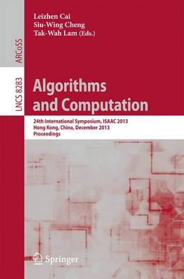 Algorithms and Computation: 24th International Symposium, ISAAC 2013, Hong Kong, China, December 16-18, 2013, Proceedings - Theoretical Computer Science and General Issues 8283 (Paperback)