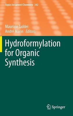 Hydroformylation for Organic Synthesis - Topics in Current Chemistry 342 (Hardback)