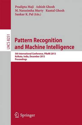 Pattern Recognition and Machine Intelligence: 5th International Conference, PReMI 2013, Kolkata, India, December 10-14, 2013. Proceedings - Image Processing, Computer Vision, Pattern Recognition, and Graphics 8251 (Paperback)