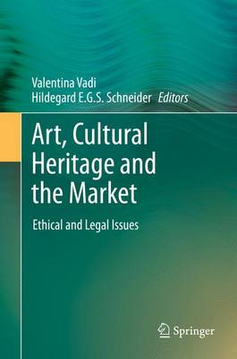 Art, Cultural Heritage and the Market: Ethical and Legal Issues (Hardback)
