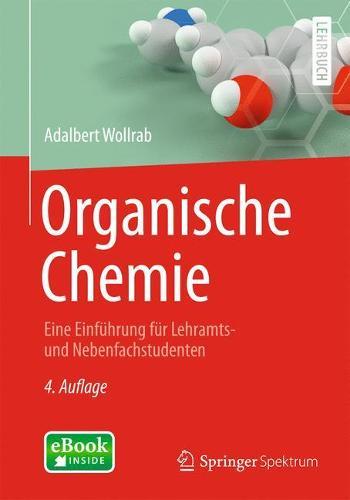 Organische Chemie: Eine Einf hrung F r Lehramts- Und Nebenfachstudenten - Springer-Lehrbuch