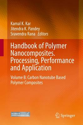 Handbook of Polymer Nanocomposites. Processing, Performance and Application: Volume B: Carbon Nanotube Based Polymer Composites (Hardback)