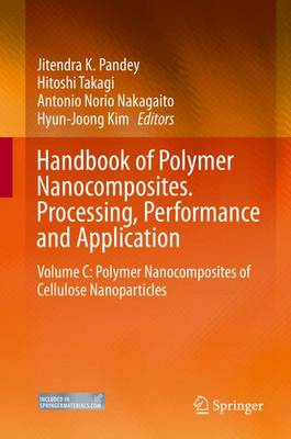 Handbook of Polymer Nanocomposites. Processing, Performance and Application: Volume C: Polymer Nanocomposites of Cellulose Nanoparticles (Hardback)