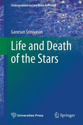 Life and Death of the Stars - Undergraduate Lecture Notes in Physics (Paperback)