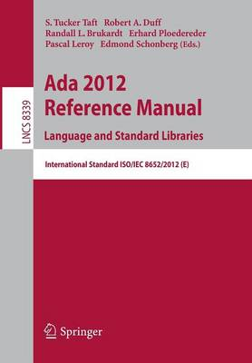 Ada 2012 Reference Manual. Language and Standard Libraries: International Standard ISO/IEC 8652/2012 (E) - Lecture Notes in Computer Science 8339 (Paperback)