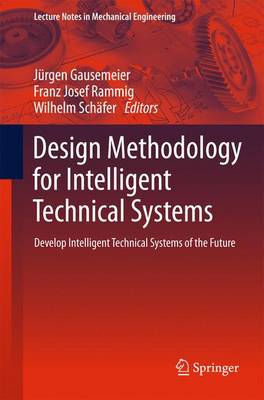Design Methodology for Intelligent Technical Systems: Develop Intelligent Technical Systems of the Future - Lecture Notes in Mechanical Engineering (Hardback)