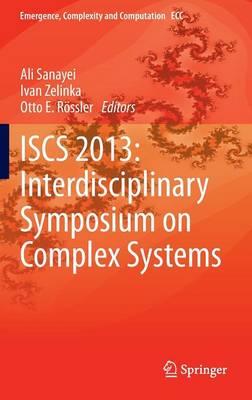 ISCS 2013: Interdisciplinary Symposium on Complex Systems - Emergence, Complexity and Computation 8 (Hardback)