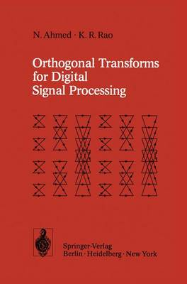 Orthogonal Transforms for Digital Signal Processing (Paperback)