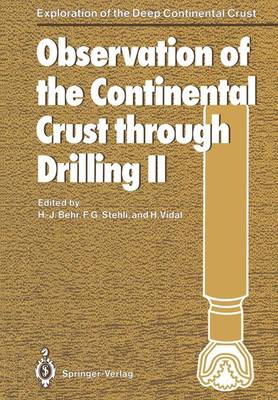 Observation of the Continental Crust through Drilling II: Proceedings of the International Symposium held in Seeheim, October 3-6, 1985 - Exploration of the Deep Continental Crust (Paperback)