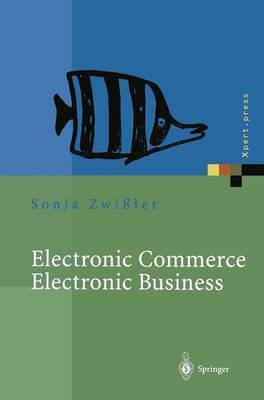 Electronic Commerce Electronic Business - Xpert.Press (Paperback)