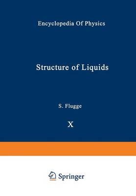 Structure of Liquids / Struktur der Flussigkeiten - Handbuch der Physik   Encyclopedia of Physics 3 / 10 (Paperback)
