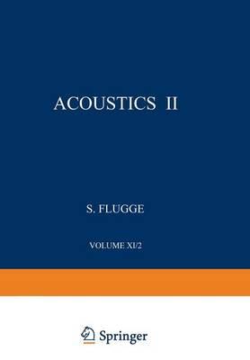 Akustik II / Acoustics II - Mechanisches und thermisches Verhalten der Materie / Mechanical and Thermal Behaviour of Matter 3 / 11 / 2 (Paperback)
