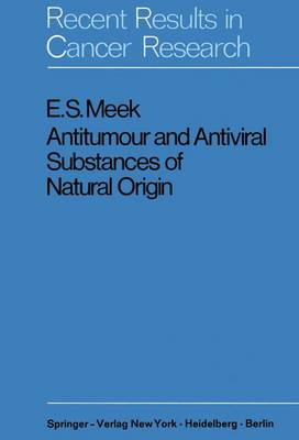 Antitumour and Antiviral Substances of Natural Origin - Recent Results in Cancer Research 28 (Paperback)