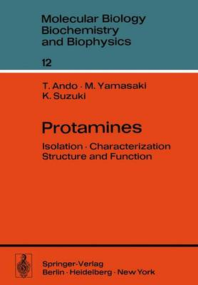 Protamines: Isolation * Characterization * Structure and Function - Molecular Biology, Biochemistry and Biophysics   Molekularbiologie, Biochemie und Biophysik 12 (Paperback)