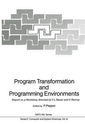 Program Transformation and Programming Environments: Report on a Workshop, Munich, Germany, 12 to 16 September 1983 - Nato ASI Subseries F: 8 (Paperback)