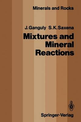 Mixtures and Mineral Reactions - Minerals, Rocks and Mountains 19 (Paperback)