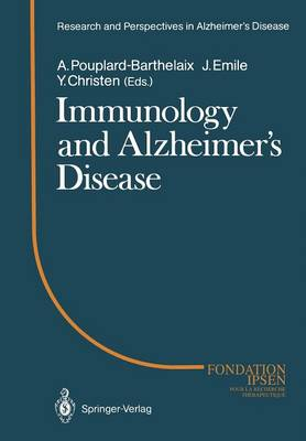 Immunology and Alzheimer's Diseasee: Colloque Medecine et Recherche 1. Meeting Angers 1987 - Research and Perspectives in Alzheimer's Disease (Paperback)