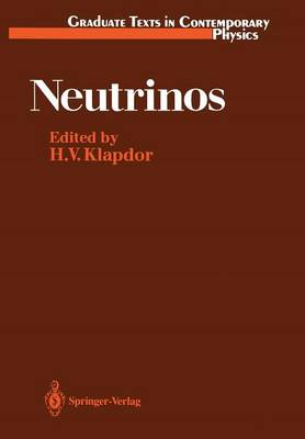 Neutrinos - Graduate Texts in Contemporary Physics (Paperback)