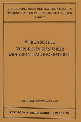 Vorlesungen UEber Differentialgeometrie Und Geometrische Grundlagen Von Einsteins Relativitatstheorie II: Affine Differentialgeometrie - Grundlehren Der Mathematischen Wissenschaften 7 (Paperback)