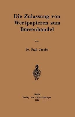 Die Zulassung Von Wertpapieren Zum B�rsenhandel (Paperback)