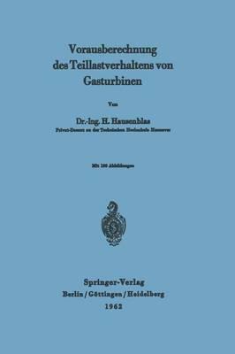 Vorausberechnung Des Teillastverhaltens Von Gasturbinen (Paperback)
