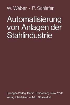 Automatisierung Von Anlagen Der Stahlindustrie (Paperback)