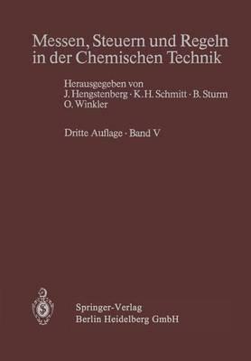 Messen, Steuern Und Regeln in Der Chemischen Technik: Band V Projektieren Und Betreiben Von Me -, Steuer- Und Regelsystemen (Paperback)