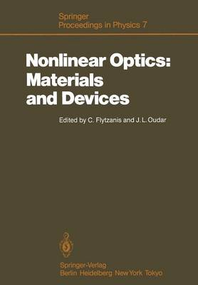 Nonlinear Optics: Materials and Devices: Proceedings of the International School of Materials Science and Technology, Erice, Sicily, July 1-14, 1985 - Springer Proceedings in Physics 7 (Paperback)