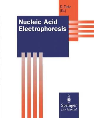Nucleic Acid Electrophoresis - Springer Lab Manuals (Paperback)