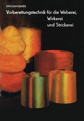 Vorbereitungstechnik fur die Weberei, Wirkerei und Strickerei (Paperback)
