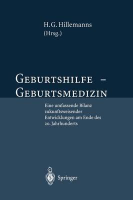 Geburtshilfe -- Geburtsmedizin: Eine Umfassende Bilanz Zukunftsweisender Entwicklungen Am Ende Des 20. Jahrhunderts (Paperback)