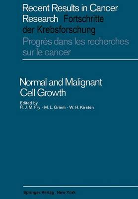 Normal and Malignant Cell Growth - Recent Results in Cancer Research 17 (Paperback)