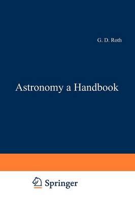 Astronomy: a Handbook - Astronomy: a Handbook (Paperback)
