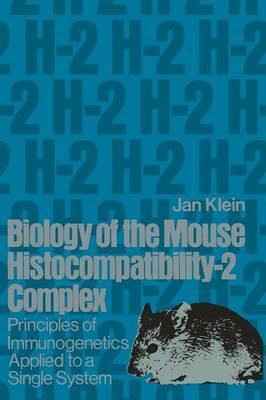 Biology of the Mouse Histocompatibility-2 Complex: Principles of Immunogenetics Applied to a Single System (Paperback)