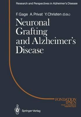 Neuronal Grafting and Alzheimer's Disease - Research and Perspectives in Alzheimer's Disease (Paperback)
